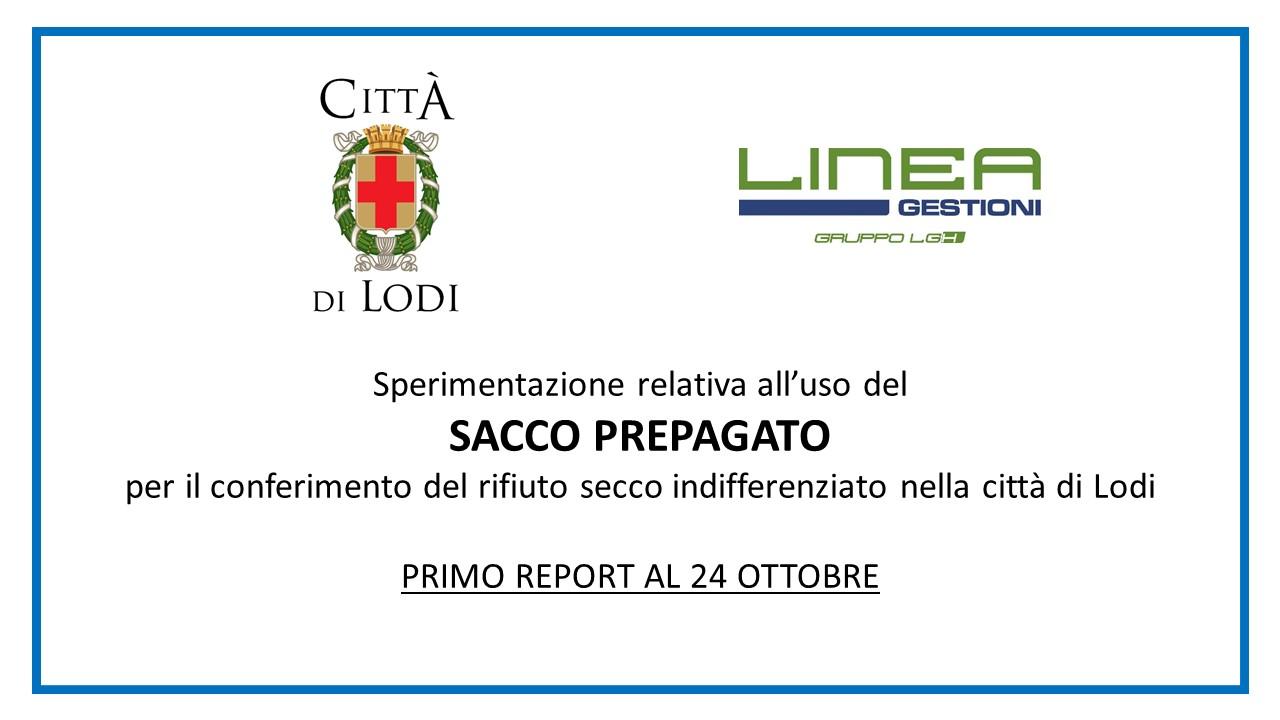 Sperimentazione relativa all'uso del SACCO PREPAGATO per il conferimento del rifiuto secco indifferenziato nella città di Lodi (Primo report al 24 ottobre) - Diapositiva 1